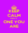 KEEP CALM FIESTY  ONE YOU ARE - Personalised Poster A4 size
