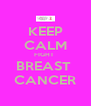 KEEP CALM FIGHT  BREAST  CANCER - Personalised Poster A4 size