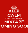 KEEP CALM FIGHTERS ONLY MIXTAPE COMING SOON - Personalised Poster A4 size