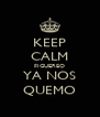 KEEP CALM FIGUEREO YA NOS QUEMO - Personalised Poster A4 size