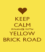 KEEP CALM FINANCE WITH YELLOW BRICK ROAD - Personalised Poster A4 size