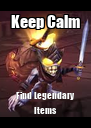 Keep Calm Find Legendary Items - Personalised Poster A4 size