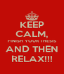 KEEP CALM, FINISH YOUR THESIS AND THEN RELAX!!! - Personalised Poster A4 size