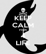 KEEP CALM FISH 4 LIFE - Personalised Poster A4 size