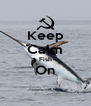 Keep Calm Fish On  - Personalised Poster A4 size