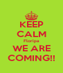 KEEP CALM Floripa WE ARE COMING!! - Personalised Poster A4 size