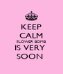 KEEP CALM FLOWER BOMB IS VERY  SOON  - Personalised Poster A4 size
