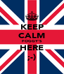 KEEP CALM FOGGY'S HERE ;-) - Personalised Poster A4 size