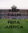 KEEP CALM FOI FEITA JUSTIÇA - Personalised Poster A4 size