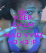 KEEP CALM FOLLOW D   MAD VYBZ <3 <3 :P - Personalised Poster A4 size
