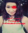 KEEP CALM & FOLLOW int0xicated-courage - Personalised Poster A4 size