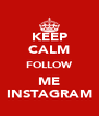 KEEP CALM FOLLOW ME INSTAGRAM - Personalised Poster A4 size