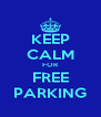 KEEP CALM FOR FREE PARKING - Personalised Poster A4 size