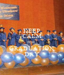 KEEP CALM FOR GRADUATION DAY - Personalised Poster A4 size