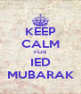 KEEP CALM FOR IED MUBARAK - Personalised Poster A4 size