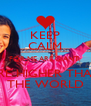 KEEP CALM FOR ME ARE GIANT, ARE HIGHER THAN THE WORLD - Personalised Poster A4 size