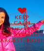 KEEP CALM FOR ME YOU ARE THE WORLD'S LARGEST, MOR!!! - Personalised Poster A4 size