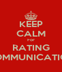 KEEP CALM For RATING COMMUNICATION - Personalised Poster A4 size