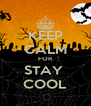 KEEP CALM FOR STAY  COOL - Personalised Poster A4 size