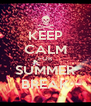 KEEP CALM FOR SUMMER BREAK - Personalised Poster A4 size