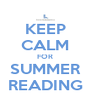 KEEP CALM FOR SUMMER READING - Personalised Poster A4 size