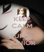 KEEP CALM FOR SUPER  JUNIOR - Personalised Poster A4 size
