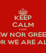 KEEP CALM FOR THERE IS NEITHER JEW NOR GREEK, SLAVE NOR FREE, MALE NOR FEMALE FOR WE ARE ALL ON IN CHRIST JESUS - Personalised Poster A4 size