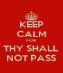 KEEP CALM FOR THY SHALL NOT PASS - Personalised Poster A4 size