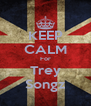 KEEP CALM For Trey Songz - Personalised Poster A4 size