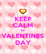KEEP CALM for VALENTINES DAY - Personalised Poster A4 size