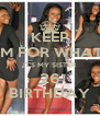 KEEP CALM FOR WHAT???? IT'S MY SISTER 26 BIRTHDAY - Personalised Poster A4 size