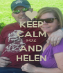 KEEP CALM FOZ AND HELEN - Personalised Poster A4 size