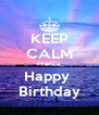 KEEP CALM Franca Happy  Birthday - Personalised Poster A4 size