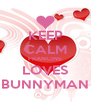 KEEP CALM FRANCINE LOVES BUNNYMAN - Personalised Poster A4 size