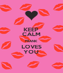KEEP CALM FRANK LOVES YOU - Personalised Poster A4 size