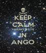 KEEP CALM FRIDAY 13TH IN ANGO - Personalised Poster A4 size