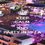 KEEP CALM FUCK EXAMS AND PARTY IN IBIZA - Personalised Poster A4 size