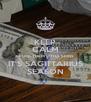 KEEP CALM & FUCK THEM OTHA SIGNS  IT'S SAGITTARIUS SEASON - Personalised Poster A4 size