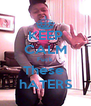 KEEP CALM Fuck These  hATERS - Personalised Poster A4 size