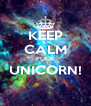KEEP CALM FUCK UNICORN!  - Personalised Poster A4 size