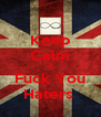 Keep Calm & Fuck You Haters  - Personalised Poster A4 size
