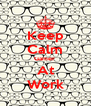 Keep Calm Gamer  At Work - Personalised Poster A4 size