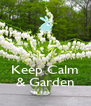 Keep Calm & Garden - Personalised Poster A4 size