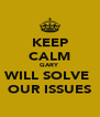 KEEP CALM GARY WILL SOLVE  OUR ISSUES - Personalised Poster A4 size
