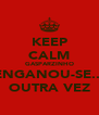 KEEP CALM GASPARZINHO ENGANOU-SE... OUTRA VEZ - Personalised Poster A4 size