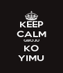 KEEP CALM GBOJU KO YIMU - Personalised Poster A4 size