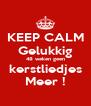 KEEP CALM Gelukkig 48 weken geen kerstliedjes Meer ! - Personalised Poster A4 size