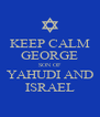 KEEP CALM GEORGE SON OF YAHUDI AND ISRAEL - Personalised Poster A4 size