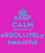 KEEP CALM GEORGIA IS aBSOLUTELy beautiful - Personalised Poster A4 size