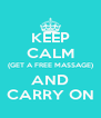 KEEP CALM (GET A FREE MASSAGE) AND CARRY ON - Personalised Poster A4 size
